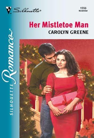 Carolyn Greene, Her Mistletoe Man