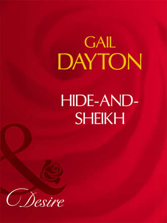 Gail Dayton, Hide-And-Sheikh