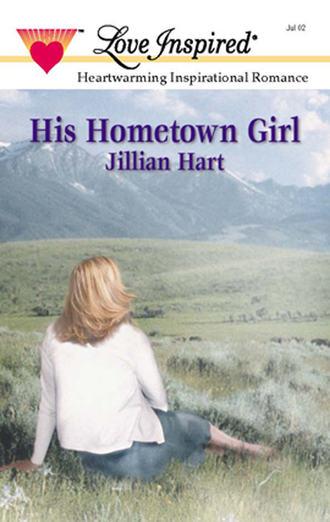Jillian Hart, His Hometown Girl