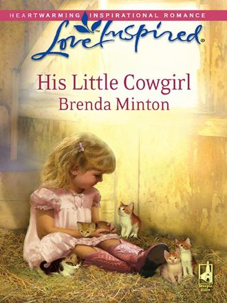 Brenda Minton, His Little Cowgirl