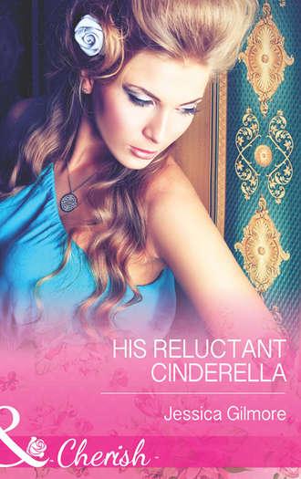 Jessica Gilmore, His Reluctant Cinderella