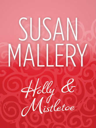 Susan Mallery, Holly And Mistletoe