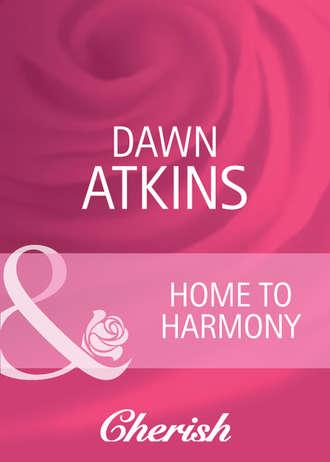 Dawn Atkins, Home to Harmony