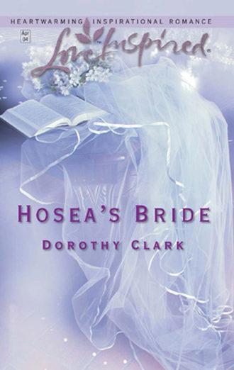 Dorothy Clark, Hosea's Bride