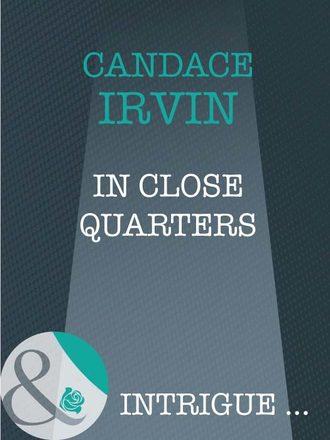 Candace Irvin, In Close Quarters