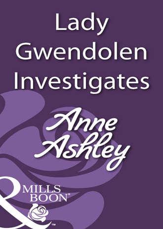 ANNE ASHLEY, Lady Gwendolen Investigates