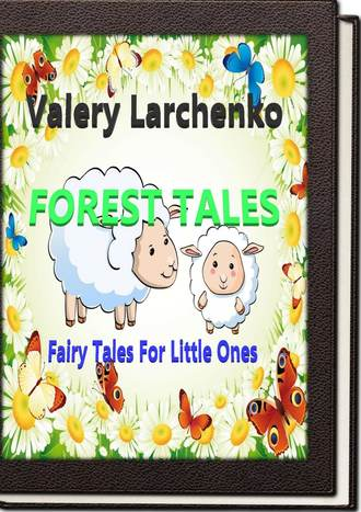 Forest Tales. Fairy Tales For Little Ones