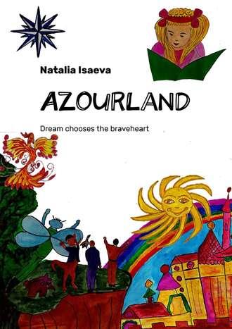 Azourland. Dream Elect Brave