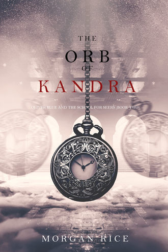 Морган Райс, The Orb of Kandra