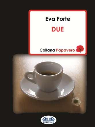 Eva Forte, Due