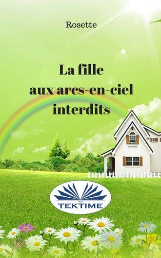 Rosette, La Fille Aux Arcs-En-Ciel Interdits