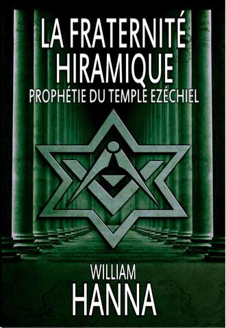 William Hanna, La Fraternité Hiramique : Prophétie Du Temple Ezéchiel