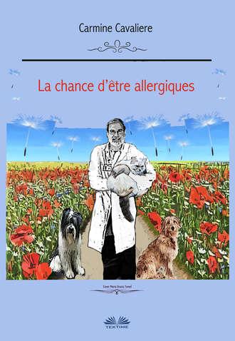 Carmine Cavaliere, La Chance D'Être Allergiques ?