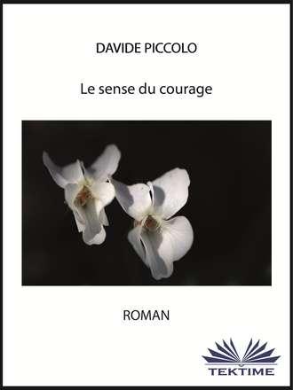 Davide Piccolo, Le Sens Du Courage