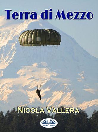 Nicola Vallera, Terra Di Mezzo