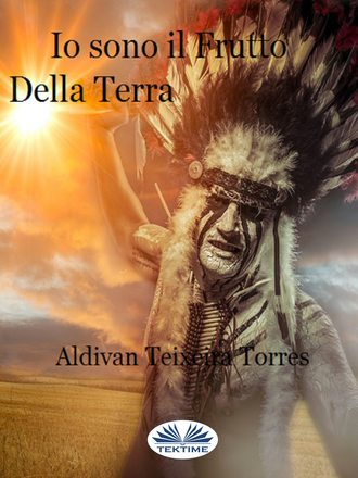 Aldivan Teixeira Torres, Io Sono Il Frutto Della Terra