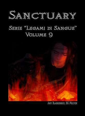 "Amy Blankenship, Sanctuary – Serie ""Legami Di Sangue"" – Volume 9"