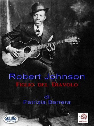 Patrizia Barrera, Robert Johnson Figlio Del Diavolo