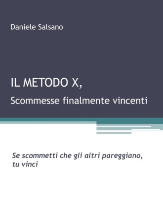 Daniele Salsano, Il Metodo X