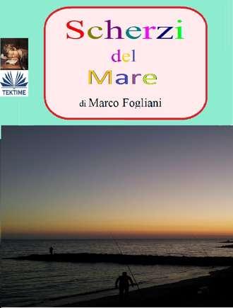 Marco Fogliani, Scherzi Del Mare