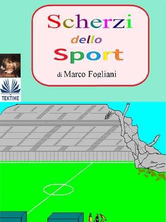 Marco Fogliani, Scherzi Dello Sport