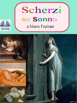 Marco Fogliani, Scherzi Del Sonno