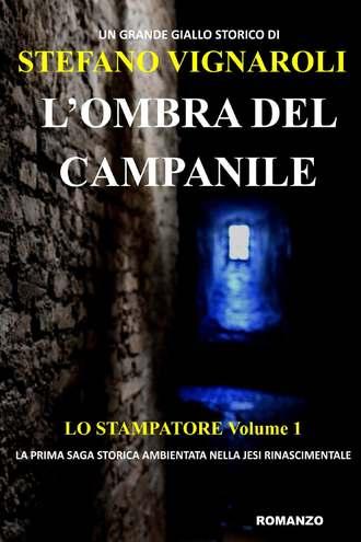 Stefano Vignaroli, L'Ombra Del Campanile