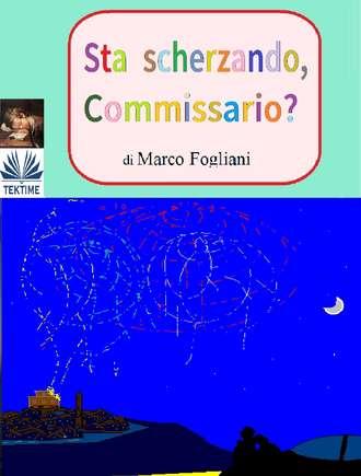 Marco Fogliani, Sta Scherzando, Commissario?