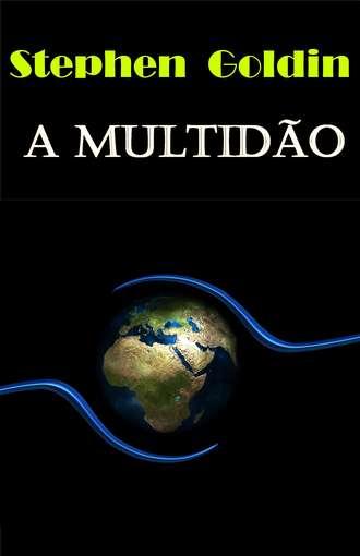 Stephen Goldin, Claudia Peruto, A Multidão