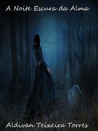 Aldivan Teixeira Torres, A Noite Escura Da Alma