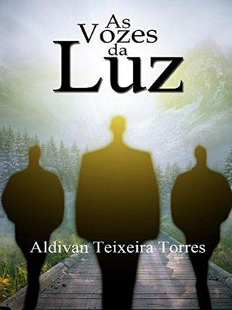 Aldivan Teixeira Torres, As Vozes Da Luz