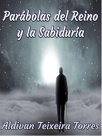 Aldivan Teixeira Torres, Parábolas Del Reino Y La Sabiduría