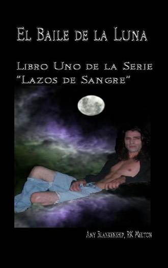 """Amy Blankenship, El Baile De La Luna: Libro Uno Dela Serie """"Lazos De Sangre"""""""