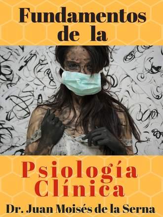 Juan Moisés De La Serna, Fundamentos De La Psicología Clínica