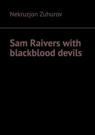 Sam Raivers with blackblood devils