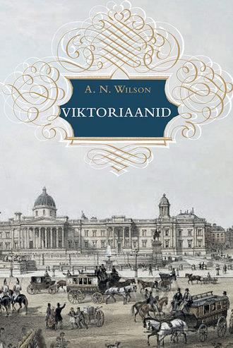 A. N. Wilson, Viktoriaanid
