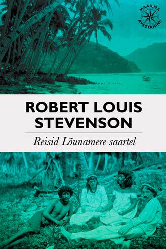 Роберт Льюис Стивенсон, Reisid Lõunamere saartel