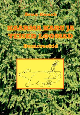Arno Kuusk, Kaarma Karu ja teised loomad