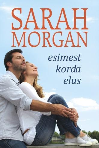 Сара Морган, Esimest korda elus. Esimene raamat