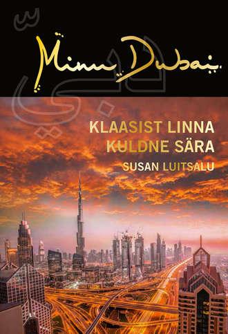 Susan Luitsalu, Minu Dubai. Klaasist linna kuldne sära
