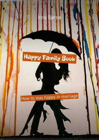 Irina Bjørnø, Happy Family Book. How to stay happy in marriage