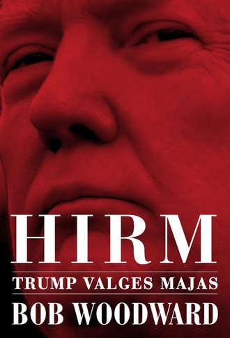 Bob Woodward, Hirm. Trump Valges Majas