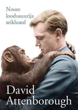 David Attenborough, Noore loodusuurija seiklused