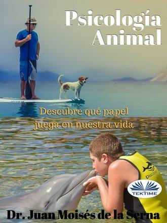Juan Moisés De La Serna, Psicología Animal