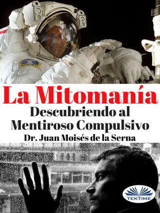 Juan Moisés De La Serna, La Mitomanía