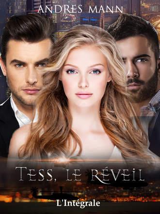 Andres Mann, Tess, Le Réveil