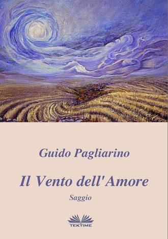 Guido Pagliarino, Il Vento Dell'Amore