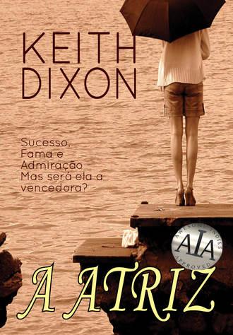 Keith Dixon, A Atriz