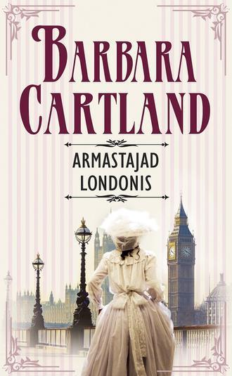Барбара Картленд, Armastajad Londonis