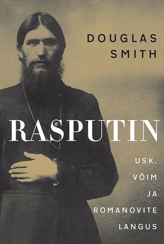 Douglas Smith, Rasputin. Usk, võim ja Romanovite langus